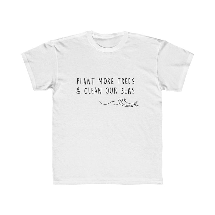 Plant More Trees, Clean Our Seas - Kids Tee