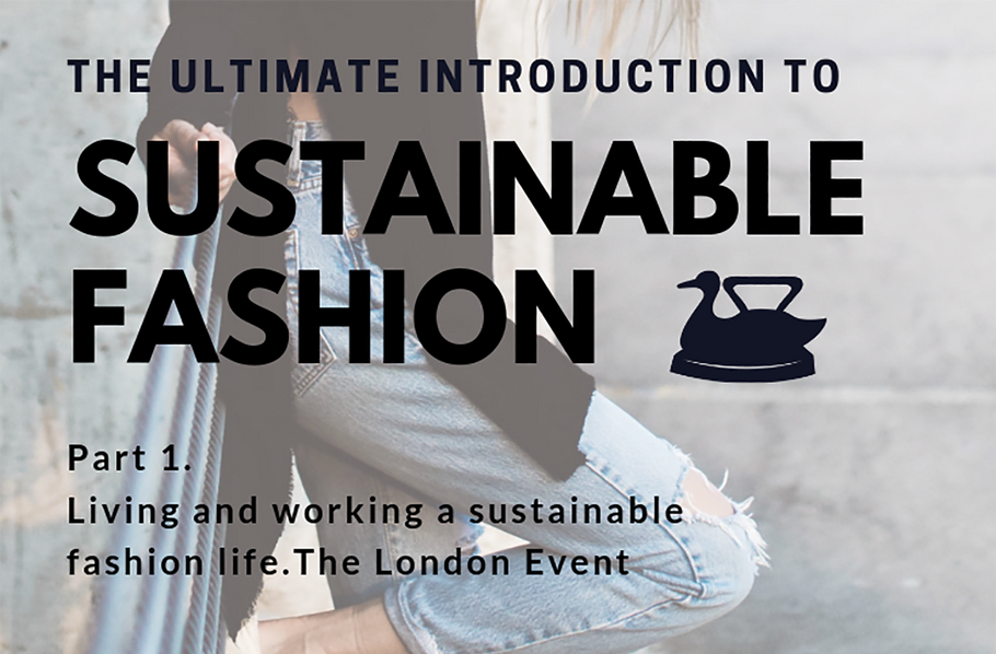 The Ultimate Introduction To Sustainable Fashion