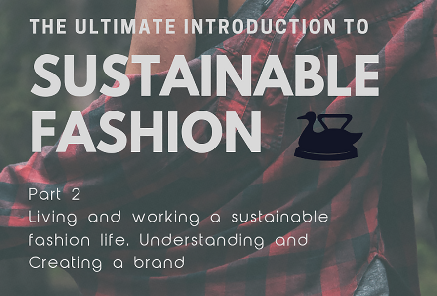 The Ultimate Introduction To Sustainable Fashion pt2