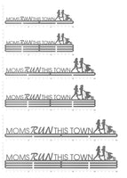 Moms Run This Town - 2 runners w/ stroller - positive letters