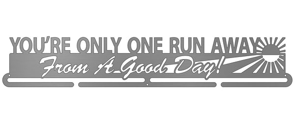 You're Only One Run Away From A Good Day