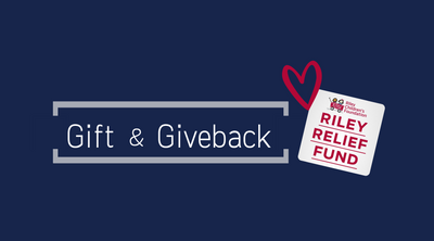 Gift & Giveback- Riley Relief Fund