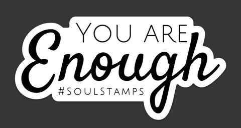 You Are Enough bumper sticker