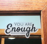 You Are Enough clear sticker