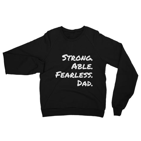 Strong Able Fearless Dad Sweatshirt