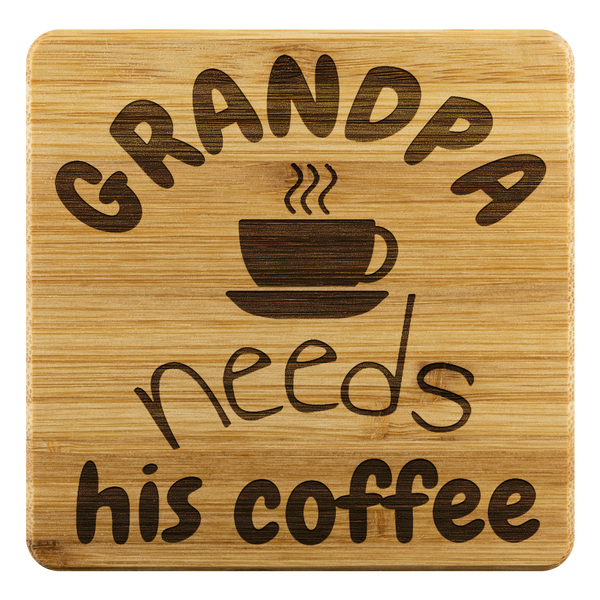 Grandpa Needs His Coffee Bamboo Coasters