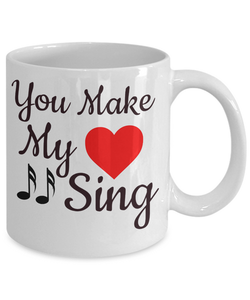 You Make My Heart Sing White Coffee Mug