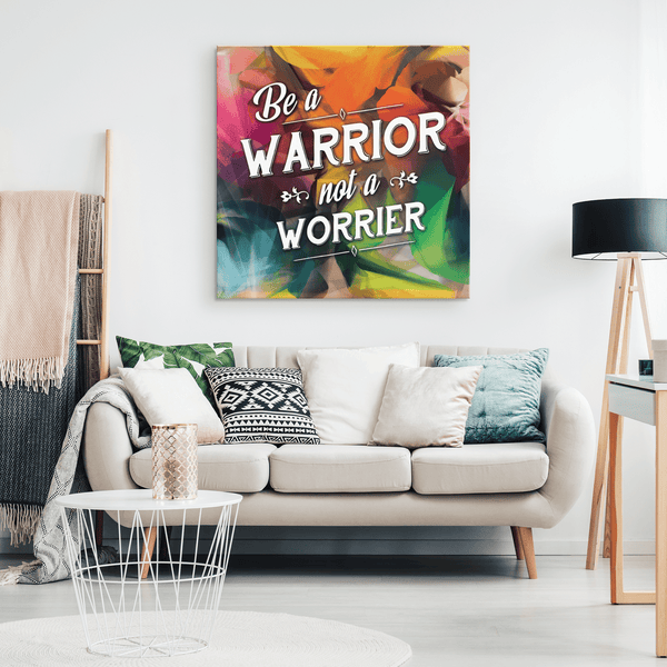 Be A Warrior - Premium Canvas Wall Art - WA21