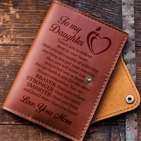 To Daughter - From Mom - Always Remember - Leather Journal Cover