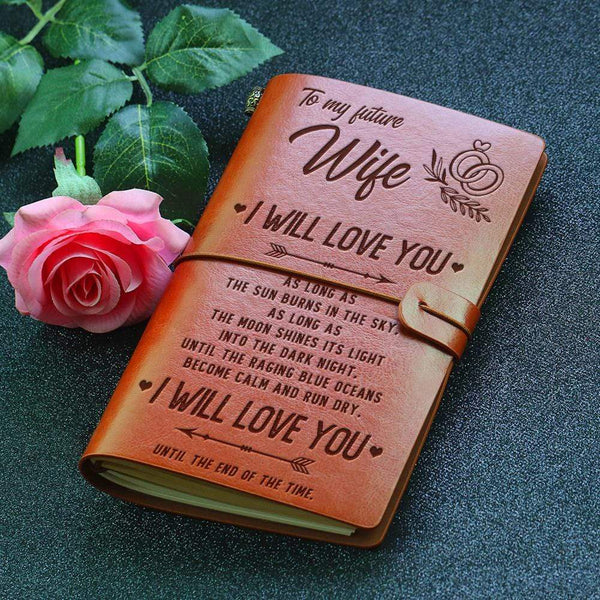 To My Future Wife - Beautiful Leather Journal - 07