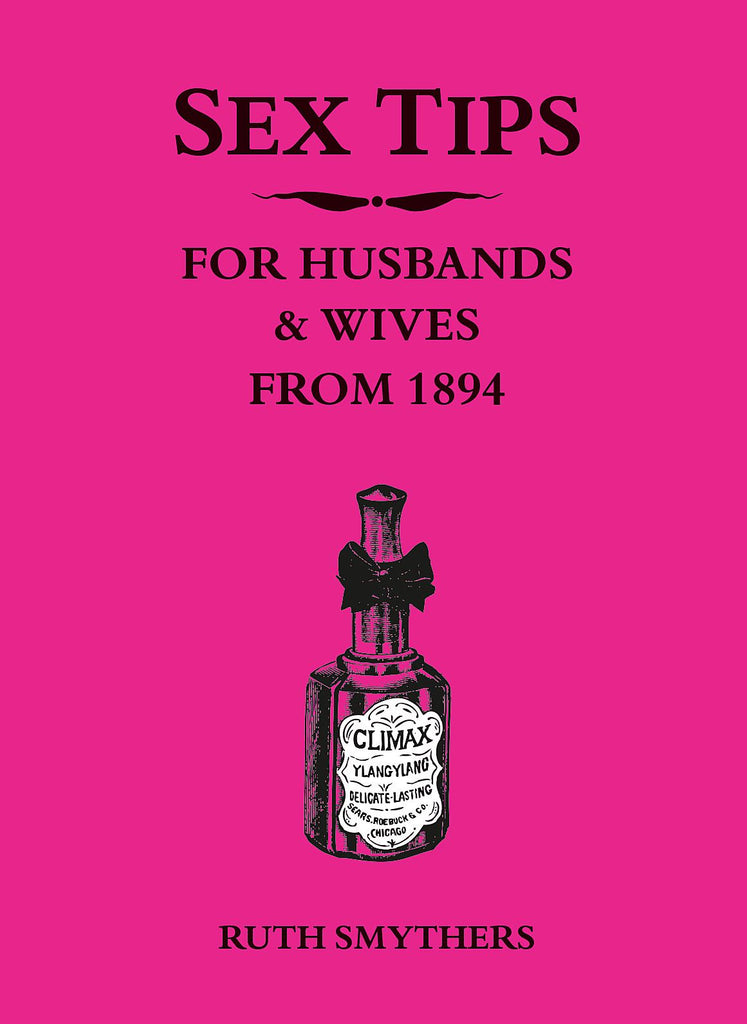 Sex Tips for Husbands & Wives from 1894 - Book