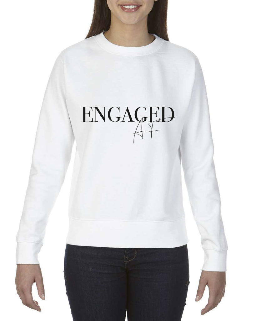 Engaged AF Sweatshirt | Bride Sweatshirts - Team Hen