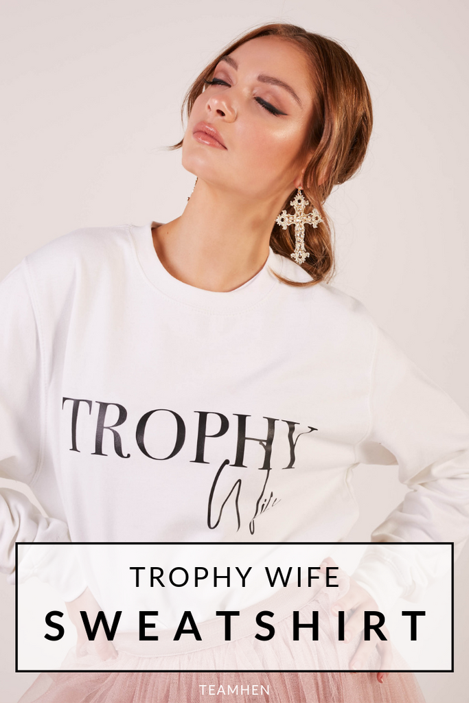Trophy Wife Sweatshirt
