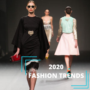 2020 Fashion Trends - A New Decade
