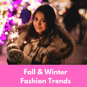 Fall & Winter Fashion Trends