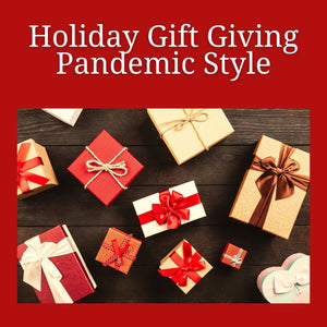 Holiday Gift Giving Pandemic Style