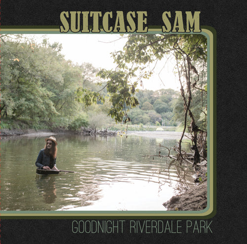 Suitcase Sam - Goodnight Riverdale Park VINYL