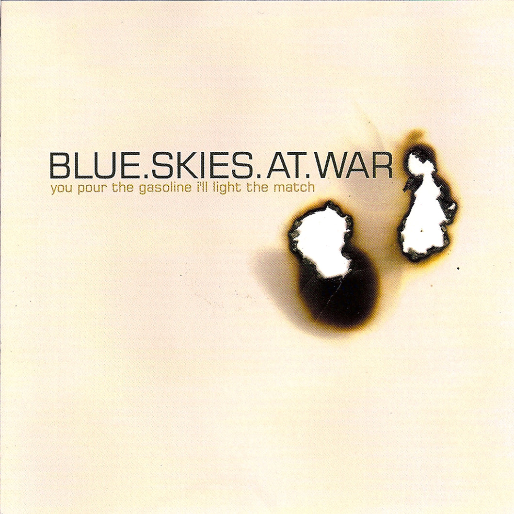 Blue Skies At War - You Pour The Gasoline