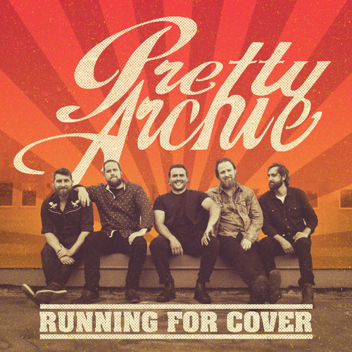Pretty Archie - Running For Cover (Pre-Order)