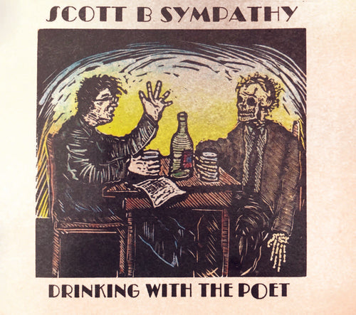 Scott B. Sympathy - Drinking With The Poet (Pre-Order)