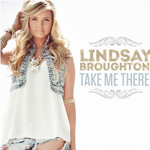Lindsay Broughton - Take Me There