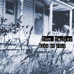 Tom Taylor - King Of July