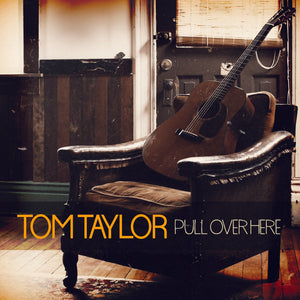 Tom Taylor - Pull Over Here