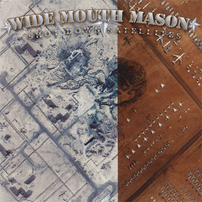 Wide Mouth Mason - Shot Down Satellites
