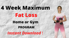 4 Weeks Maximum Fat Loss - Home or Gym