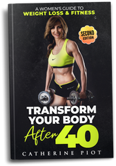 Transform Your Body After 40 - Second Edition