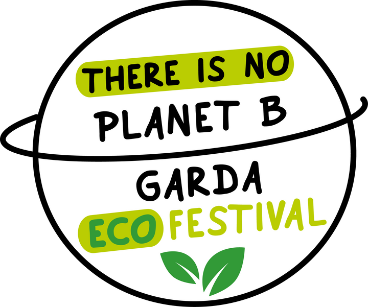 THERE IS NO PLANET B GARDA ECOFESTIVAL 24-25 August 2019