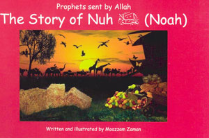 Prophets Sent by Allaah - The Story of Nuh (Nooh)