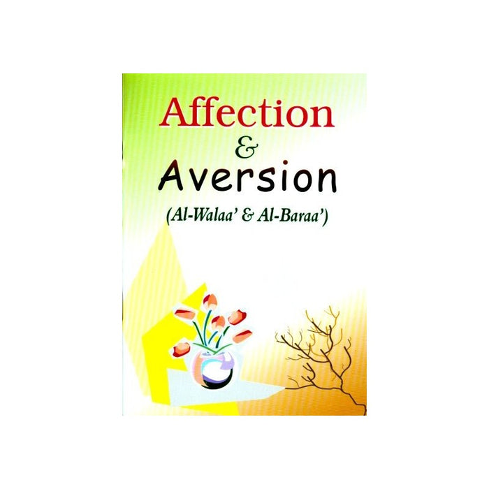 Affection and Aversions (al-Walaa wal-Baraa)