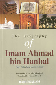 The Biography of Imam Ahmad Ibn Hanbal