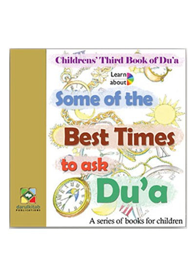 Learn About Series - Some of the Best Times to Ask Du'aa