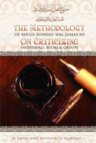 The Methodology of Ahlus-Sunnah wal-Jama'ah on Criticizing Individuals, Books & Groups