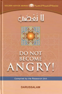 Golden Advice Series 3 - Do Not Become Angry!