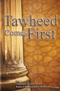 Tawheed Comes First