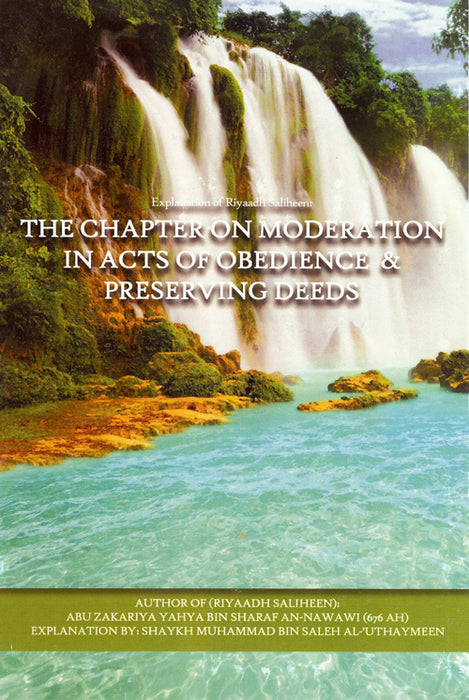 The Chapter on Moderation in Acts of Obedience & Preserving Deeds