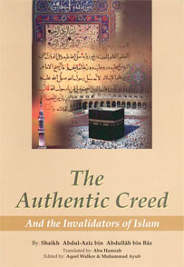 The Authentic Creed and the Invalidators of Islaam