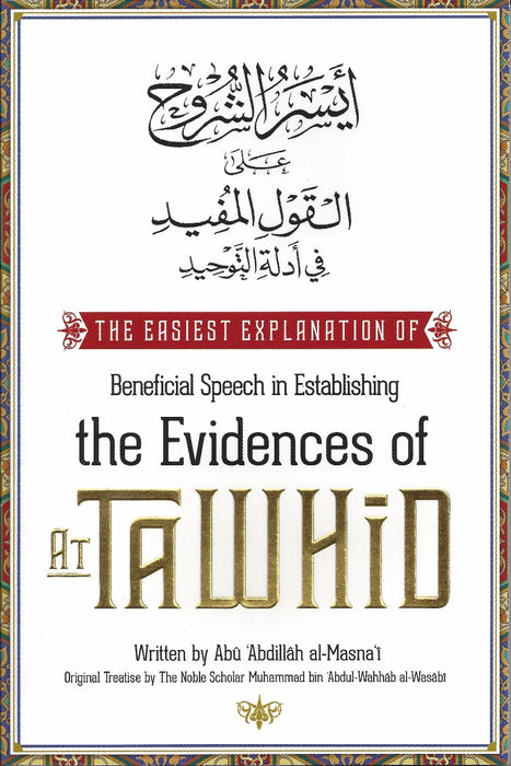 The Easiest Explanation of Beneficial Speech in Establishing the Evidences of At-Tawheed