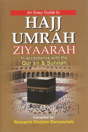 An Easy Guide to - Hajj Umrah Ziyaarah (in accordance with the Qur'aan & Sunnah) [pocket size]