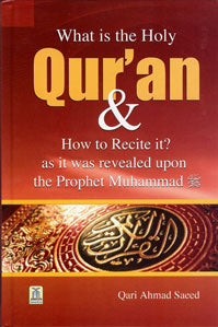 What Is the Holy Qur'an and How to Recite It As It Was Revealed