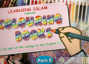 Learning Islam through Colouring Books (Part 5)