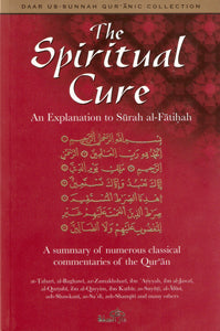 The Spiritual Cure (An Explanation to Surah al-Fatihah)