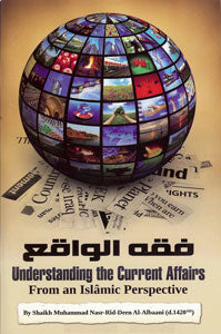 Understanding the Current Affairs from an Islamic Perspective