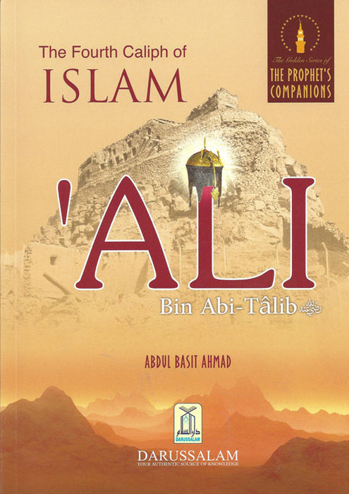 Ali Bin Abi Talib The Fourth Caliph of Islam