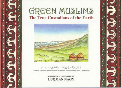 Green Muslims - The True Custodians of the Earth