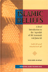 Islamic Beliefs - A Brief Introduction to the 'Aqeedah of Ahl-Assunnah wal-Jama'ah