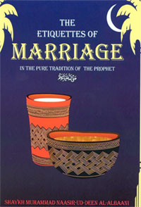 The Etiquettes of Marriage by Imaam Muhammad Naasirud-Deen al-Albaanee
